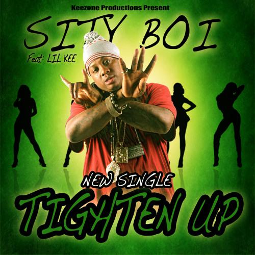 SityBoi feat Lil Kee - Tighten Up