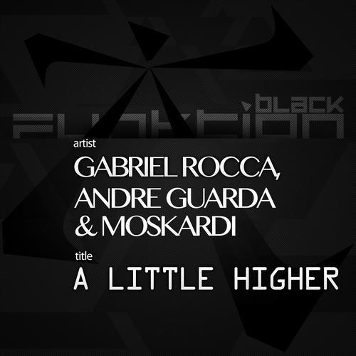 A little Higher (Andre Guarda, Moskardi, Gabriel Rocca)