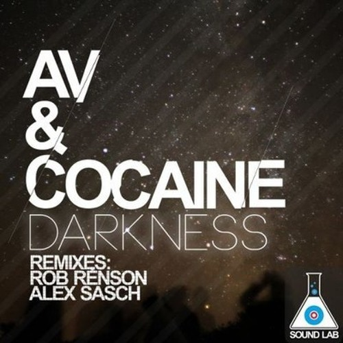 AV & Cocaine - Darkness (Alex Sasch remix) PREVIEW