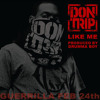 Don Trip - Like Me (prod. Dumma Boy) Edited
