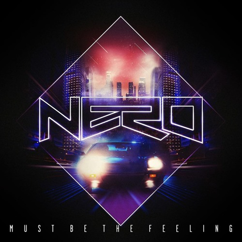 Nero - Must Be The Feeling (Delta Heavy Remix)