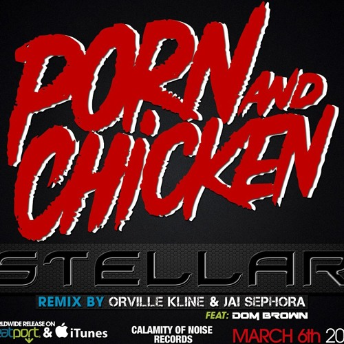 StellaR - Porn and ChickeN (Orville Kline And Jai Sephora ft. Dom Brown Remix)~ Out Now!