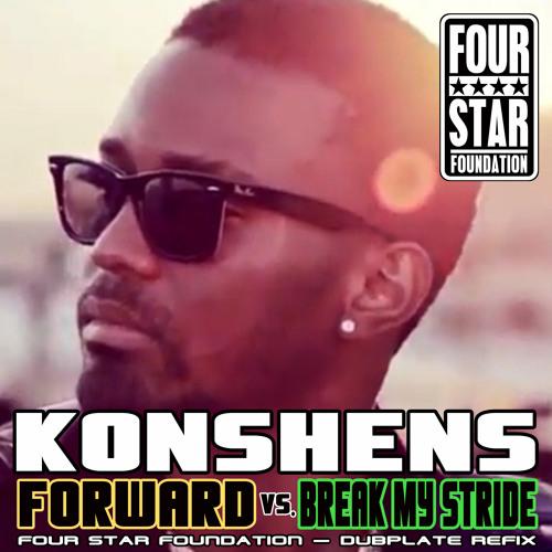 KONSHENS VS. BLUE LAGOON - FORWARD/BREAK MY STRIDE DUBPLATE REFIX - FOUR STAR FOUNDATION