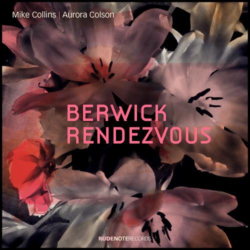"""Berwick Rendezvous"" - Mike Collins | Aurora Colson"