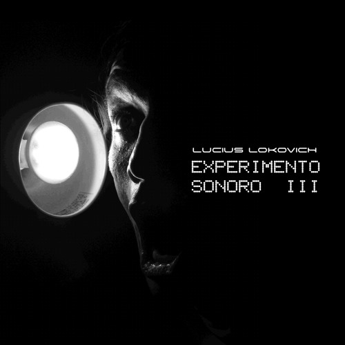 Lucius LoKovich - Experimento Sonoro III - Sesión Mix