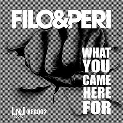 FILO & PERI - WHAT YOU CAME HERE FOR
