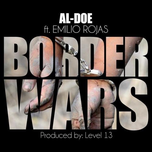 Border Wars - Al-Doe feat. Emilio Rojas