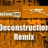 Machine Gun [ Deconstruction Mix ] ivodraganac.com