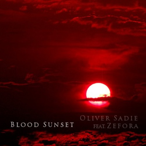 Oliver Sadie - Blood Sunset (feat. Zefora)