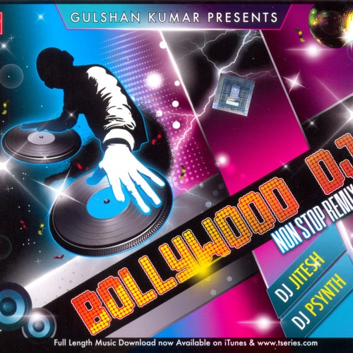 T-Series Presents - Bollywood DJ Nonstop Remix - DJ Jitesh & PSynth (Duration: 50 mins)