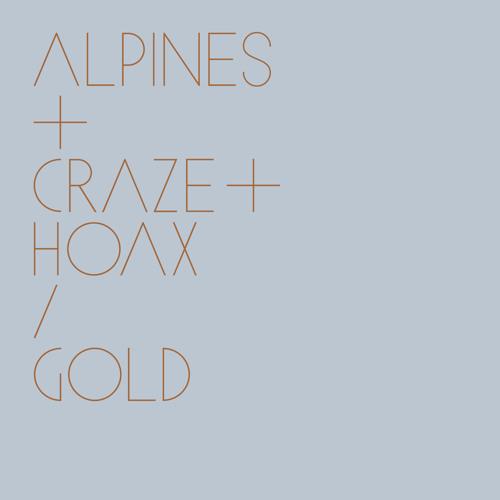 Alpines + Craze & Hoax - Gold