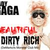 BEAUTIFUL DIRTY RICH (DeMarko!s Unreleased MONSTER CLUB Mix) Lady GaGa