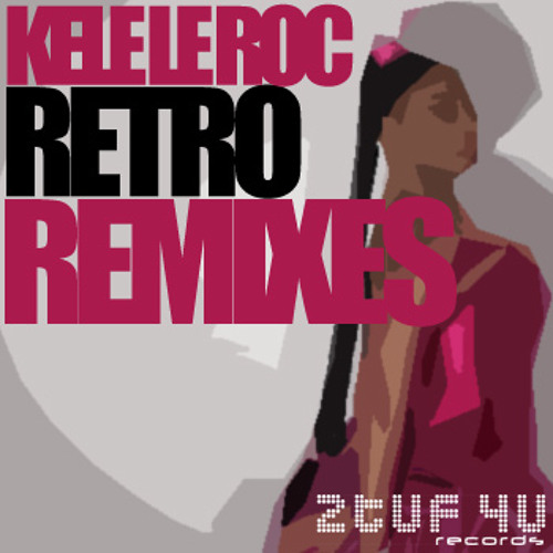 "KELE LE ROC ""RETRO""  2012 REMIXES  @  WWW.2TUF4U.BANDCAMP.COM"