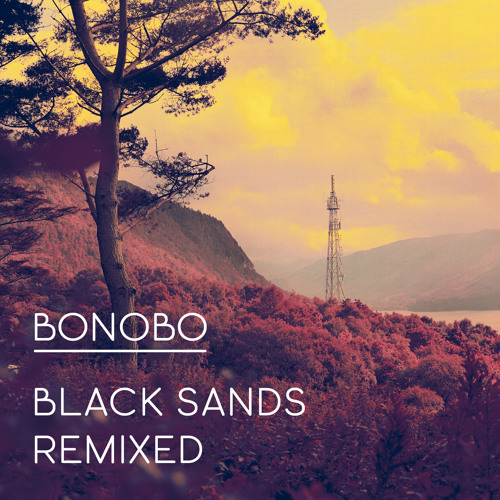 BONOBO : Black Sands Remixed 'Minimixed' by DK - Free Download
