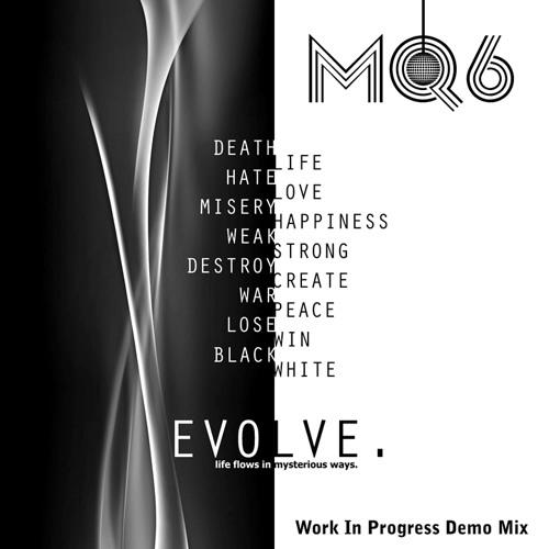 MQ6 - Evolve (Work-In-Progress Demo) [Free Download]