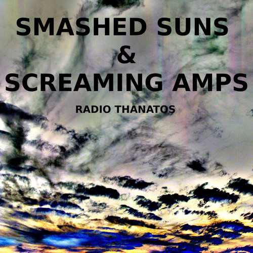 Smashed Suns & Screaming Amps: HELL-Ø]]] (Radio Thanatos preview)