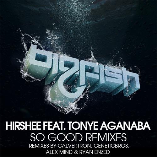 Hirshee Ft. Tonye Aganaba - So Good (GeneticBros Remix) OUT NOW!!!