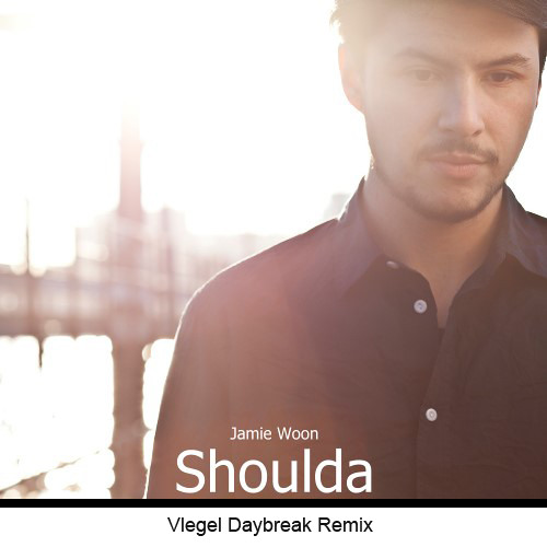 Jamie Woon - Shoulda (Vlegel Daybreak Remix) |HQ|