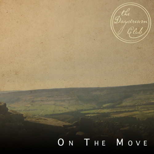 The Daydream Club: On The Move (Part II)