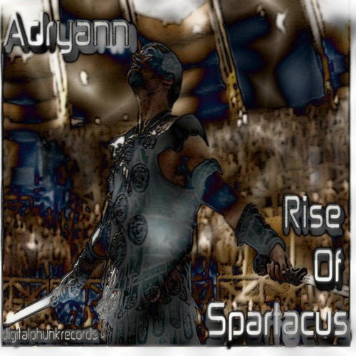Adryann - Rise Of Spartacus (Extended Mix)(Chapter 1)