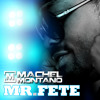 Machel Montano - Mr. Fete [ Precision Road Mix ]