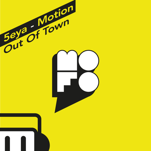 5eya - Out Of Town