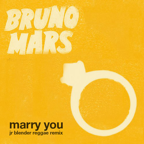 Bruno Mars - Marry You (Jr Blender Reggae Remix)