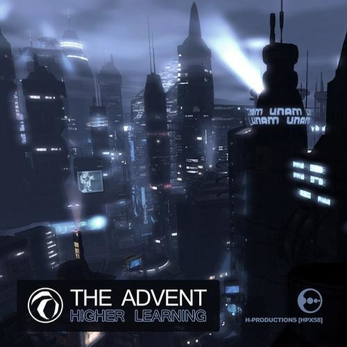 The Advent - Higher Learning (Original Mix) [H-Productions]
