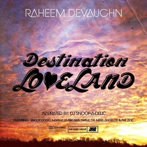 Raheem DeVaughn – Destination LoveLand @Raheem_DeVaughn
