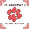 Ed Sheeran's Favorite Love Songs