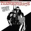 She's a Dumb - Teengenerate - Smash Hits!