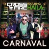 CrossFire Feat. Haila - Carnaval (Club Radio Mix)