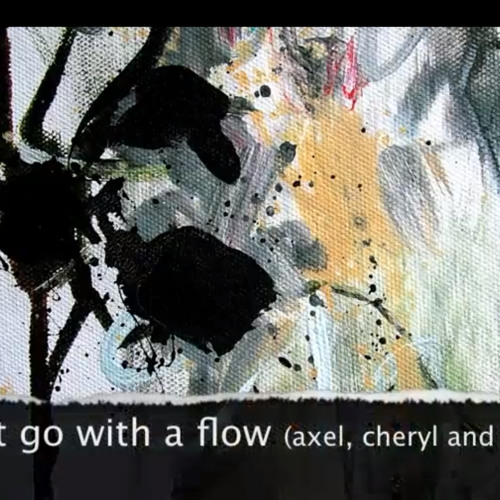 Let it go with the Flow (Cheryl Pyle, Stan Z, Axel Weiss) + art video