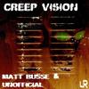 Creep Vision (Brian Burger Remix) -  Matt  Busse & Unofficial
