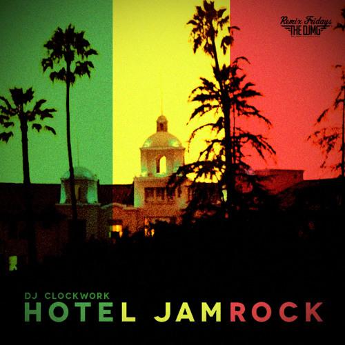 Hotel Jamrock ( Remixed By Clockwork)