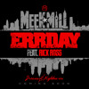 Meek Mill Ft. Rick Ross - Errday