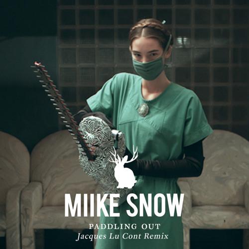 Miike Snow - Paddling Out (Jacques Lu Cont Remix)