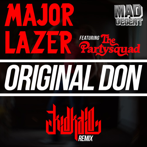 Major Lazer ft The Partysquad - Original Don (KID KAIO REMIX)