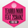 Teairra Mari - U Did That (Remix) (ft. 2 Chainz)