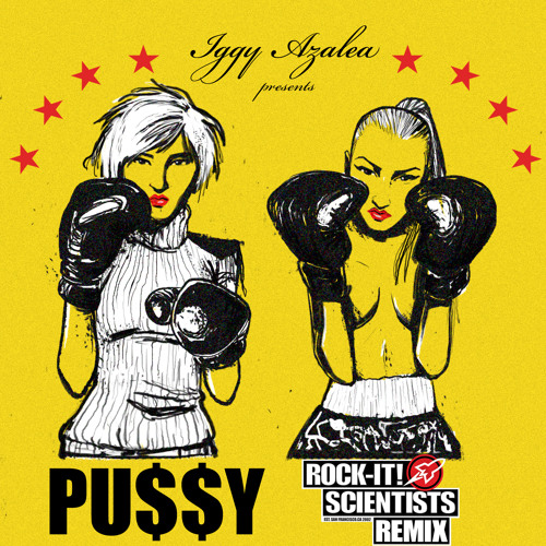 Pussy Remix (Produced by the ROCK-IT! SCIENTISTS)