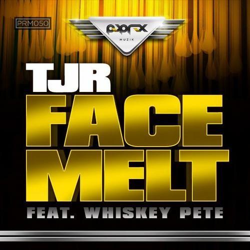 TJR ft Whiskey Pete - Face Melt [Pop Rox Muzik]