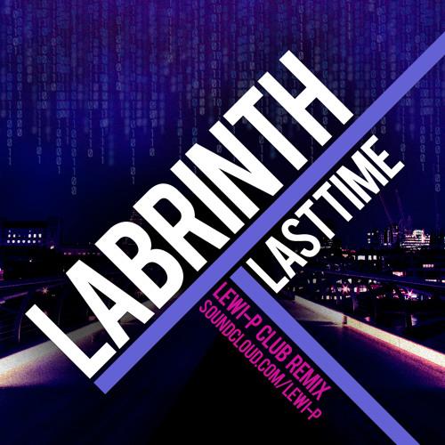 Labrinth - Last Time (Lewi-P Club Remix)
