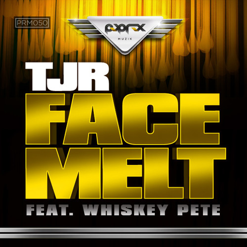 TJR and Whiskey Pete - Face Melt