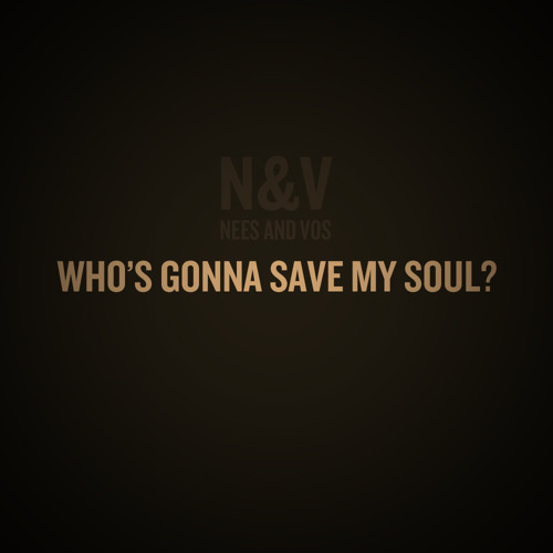 Who's Gonna Save My Soul?