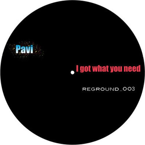 PAVI _ I Got What You Need (CHINA Remix) _ REGROUND REC.