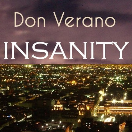 Don Verano - Insanity (Original Mix)