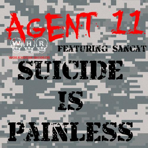 Agent 11 - Suicide Is Painless (ft Sancat)