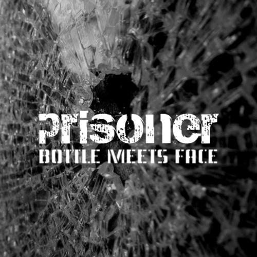 Prisoner - Bottle meets face