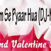 Dil Ko Tum Se Pyaar Hua (VALENTINE SPECIAL) DJ MITHUN RMIX