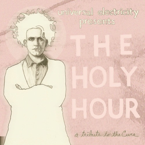 The Holy Hour: A Tribute to The Cure